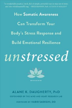 Unstressed - how the science of heartfulness can transform your body's stress response and build emotional resilience