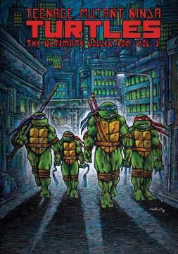 Teenage Mutant Ninja Turtles, the ultimate collection / The Ultimate Collection