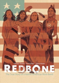 Redbone - The True Story of a Native American Rock Band