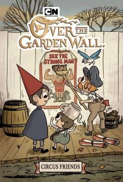 Over the garden wall. Circus friends