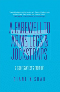 A farewell to arms, legs, and jockstraps - a sportswriter's memoir