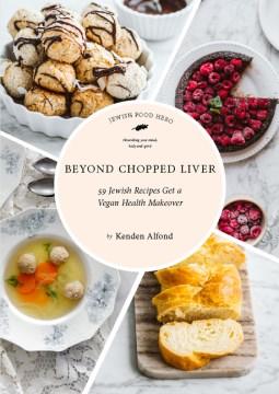 Beyond chopped liver : 59 Jewish recipes get a vegan health makeover