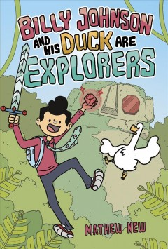 Billy Johnson and his duck are explorers