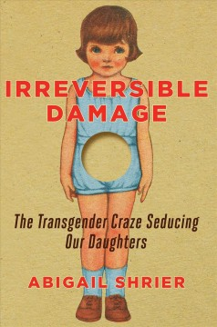 Irreversible Damage - The Transgender Craze Seducing Our Daughters