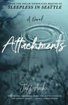 Attachments - a novel