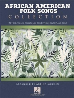 African American Folk Songs Collection - 24 Traditional Folk Songs for Intermediate Piano Solo