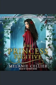 The princess fugitive - a reimagining of little red riding hood