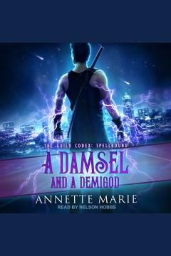 A damsel and a demigod
