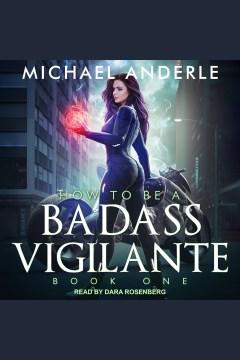 How to be a bad ass vigilante