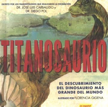 Titanosaurio - el descubrimiento del dinosaurio mas grande del mundo