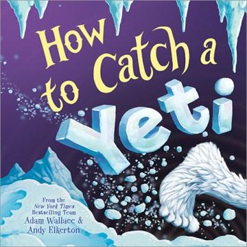 How to catch a yeti