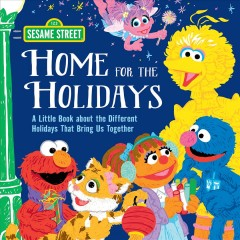 Home for the Holidays A Little Book about the Different Holidays That Bring Us Together