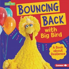 Bouncing back with Big Bird - a book about resilience