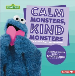 Calm monsters, kind monsters - a Sesame Street guide to mindfulness