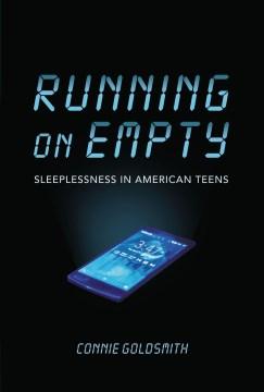 Running on Empty - Sleeplessness in American Teens