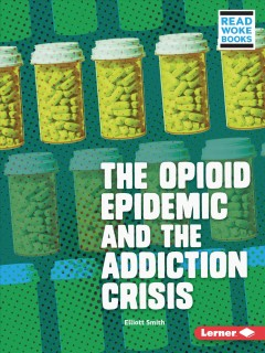 The opioid epidemic and the addiction crisis
