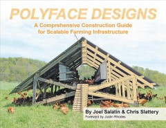 Polyface designs - a comprehensive construction guide for scalable farming infrastructure