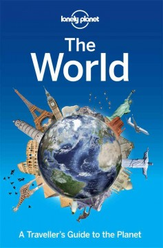 The World : a Traveller's Guide to the Planet