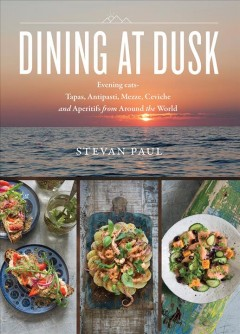 Dining at dusk - evening eats - tapas, antipasti, mezze, ceviche and apéritifs from around the world