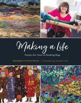 Making a Life - Twenty-Five Years of Hooking Rugs