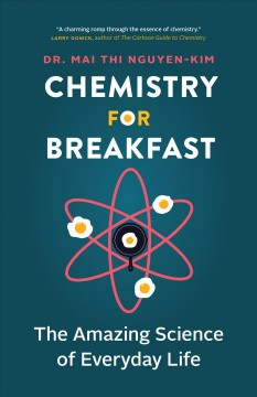 Chemistry for breakfast - the amazing science of everyday life