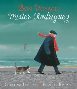 Bon voyage, Mr. Rodiguez