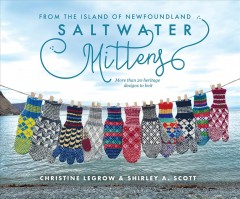 Saltwater Mittens - From the Island of Newfoundland, More Than 20 Heritage Designs to Knit