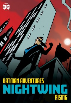 Batman adventures - Nightwing rising.