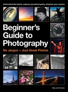 Beginner's guide to photography : no jargon--just great photos