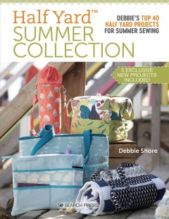 Half yard summer collection - Debbie's top 40 half yard projects for summer sewing