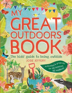 My Great Outdoors Book: The Kids Guide to Being Outside