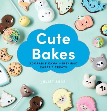 Cute bakes - adorable kawaii-inspired cakes & treats