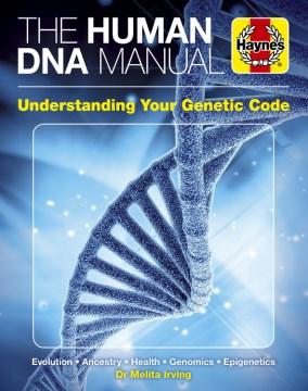 The human DNA  manual - evolution, ancestry, health, genomics, epigenics