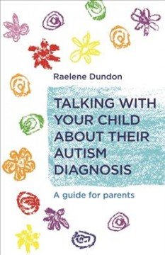 Talking with your child about their autism diagnosis : a guide for parents