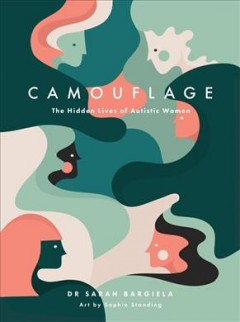 Camouflage : the hidden lives of autistic women