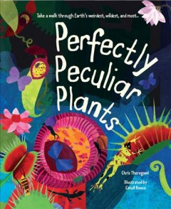 Perfectly Peculiar Plants