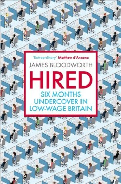 Hired - Six Months Undercover in Low-Wage Britain