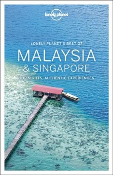 Malaysia & Singapore - top sights, authentic experiences