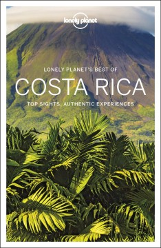 Lonely Planet's Best of Costa Rica - Top Sights, Authentic Experiences