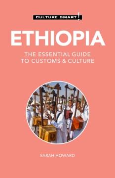 Ethiopia - The Essential Guide to Customs & Culture