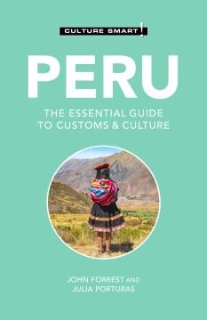 Culture Smart! Peru - The Essential Guide to Customs & Culture