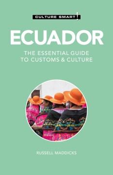 Culture Smart! Ecuador - The Essential Guide to Customs & Culture