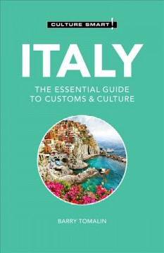 Culture Smart! Italy - The Essential Guide to Customs & Culture