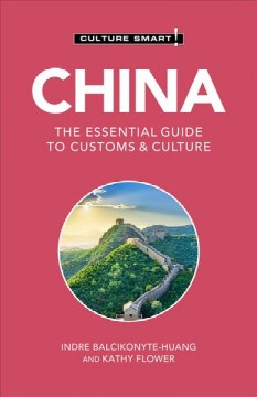 Culture Smart! China - The Essential Guide to Customs & Culture