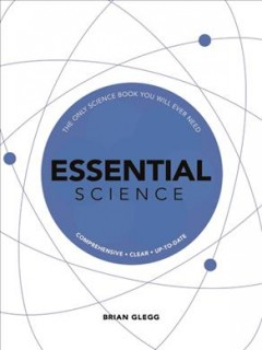 Essential Science - The Only Science Book You Will Ever Need