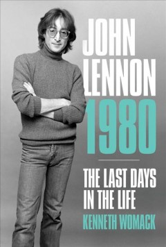 John Lennon, 1980 - The Last Days in the Life