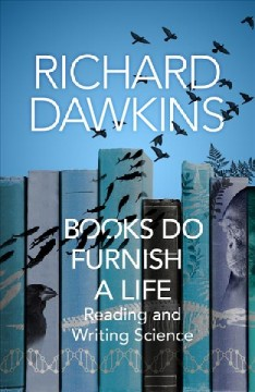 Books Do Furnish a Life - Reading and Writing Science