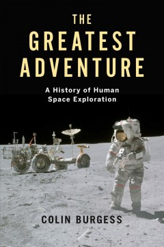 The Greatest Adventure - A History of Human Space Exploration