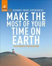 Make the most of your time on Earth - the rough guide to the world.