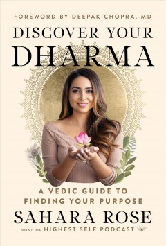 Discover your dharma - a vedic guide to living your soul's purpose